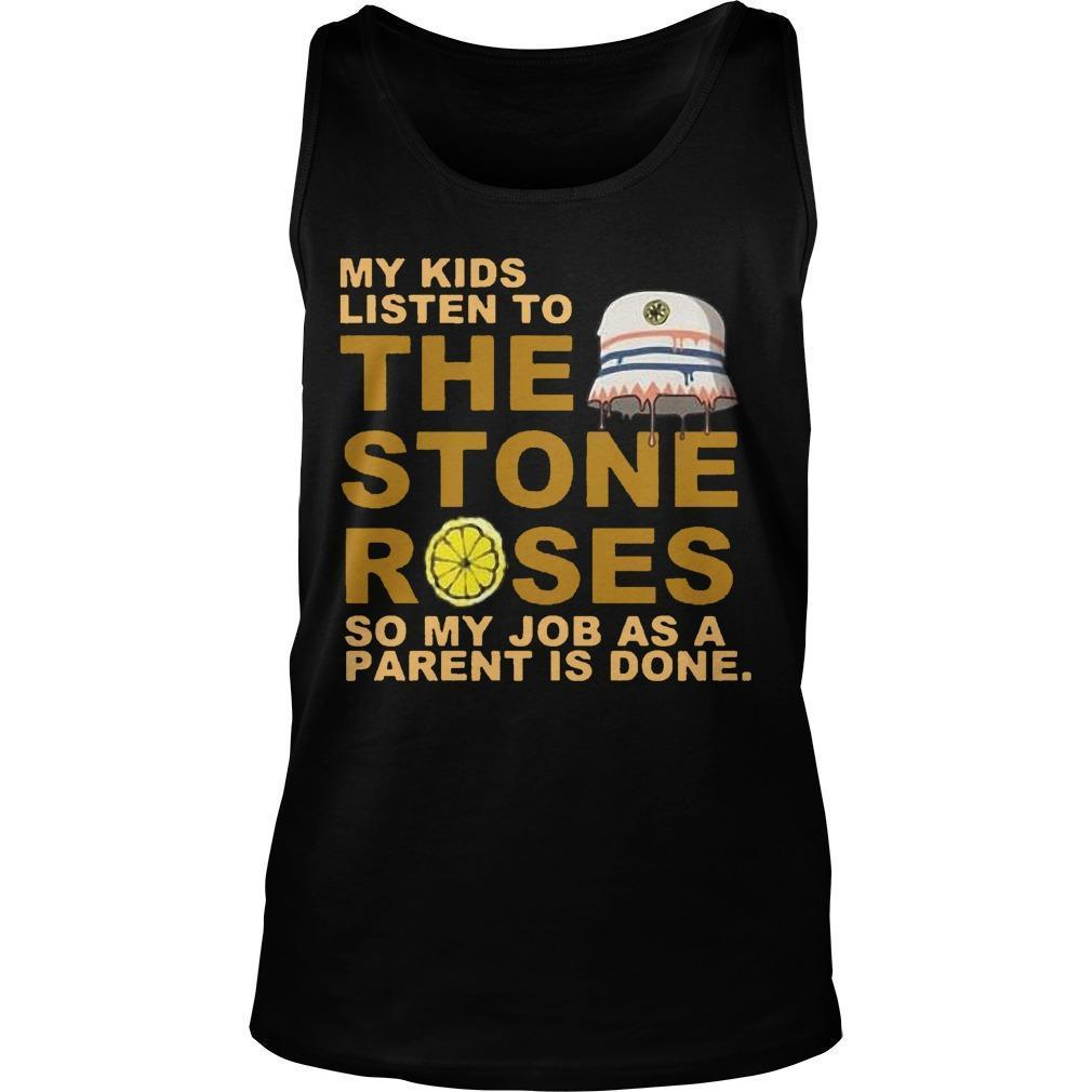 My Kids Listen To The Stones Roses So My Job As A Parent Is Done Tank Top