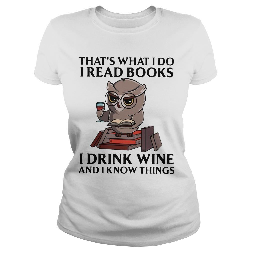 Owl That's What I Do I Read Books I Drink Wine And I Know Everythings Longsleeve