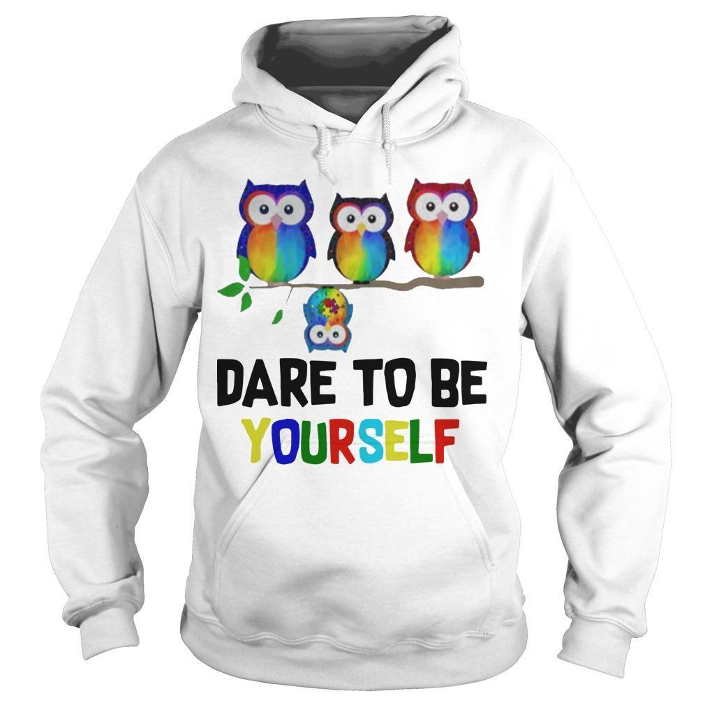 Owls Dare To Be Yourself Hoodie