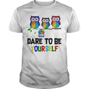 Owls Dare To Be Yourself Shirt