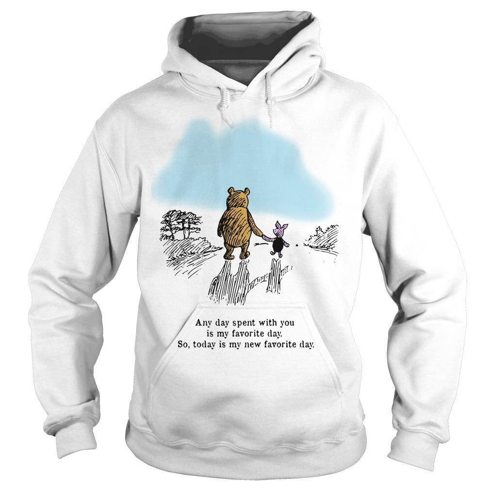 Pooh And Piglet Any Day Spent With You Is My Favorite Day Hoodie