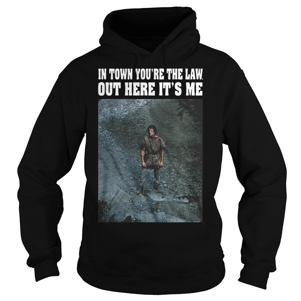 Rambo In Town You're The Law Out Here It's Me Hoodie