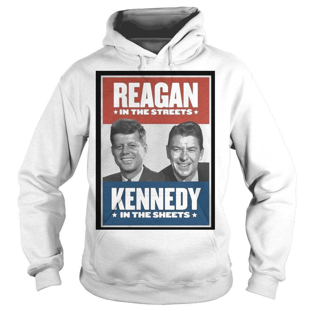 Reagan In The Streets Kennedy In The Sheets Hoodie