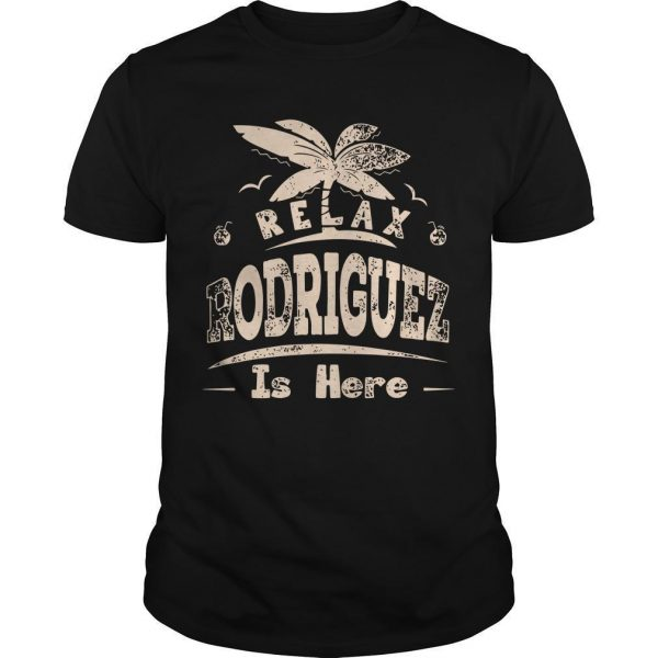 Relax Rodriguez Is Here Shirt
