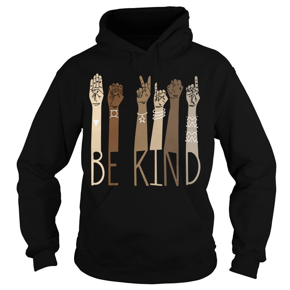 Sign Language Be Kind Hoodie