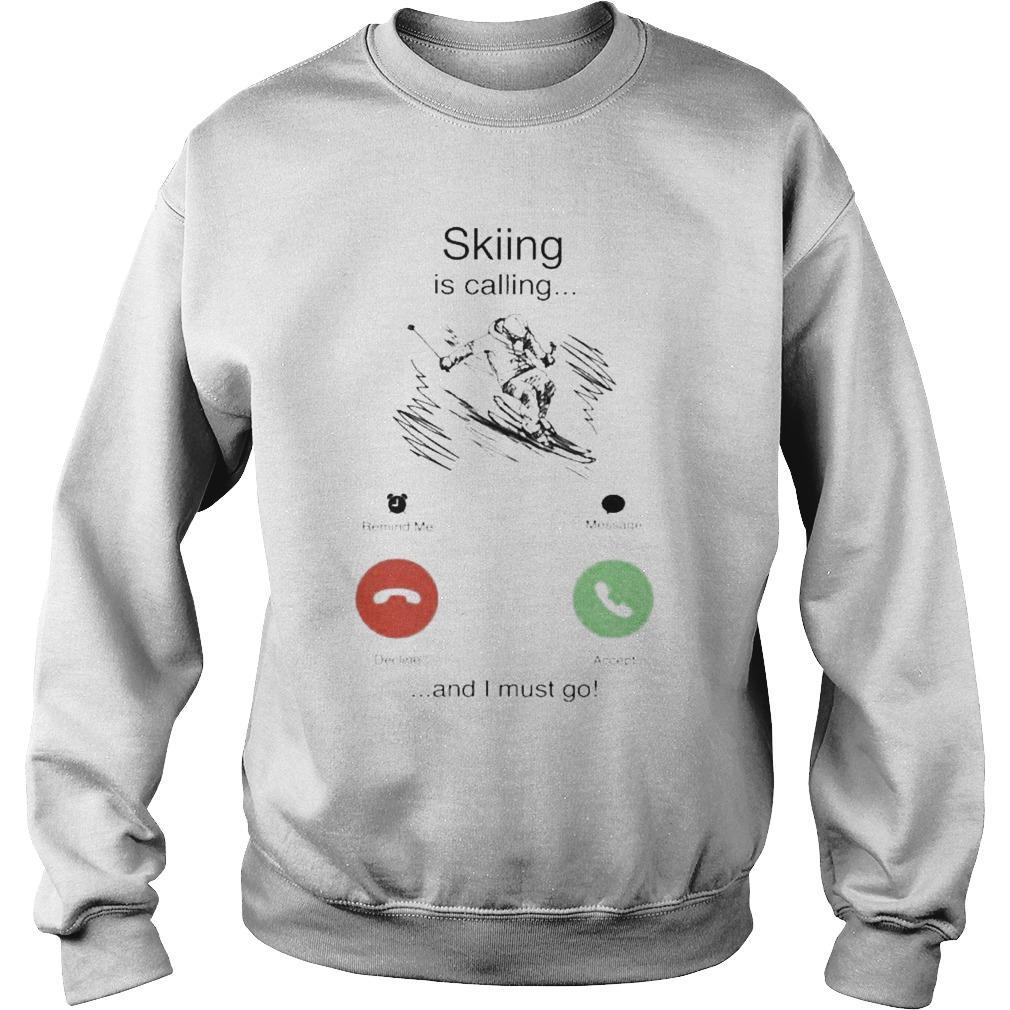 Skiing Is Calling And I Must Go Sweater