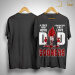 Sooners Dad A Son's First Hero A Daughter's First Love Shirt