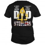 Steelers Dad A Son's First Hero A Daughter's First Love Shirt