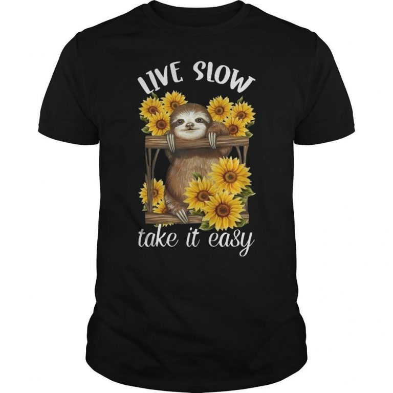 Sunflower Sloth Live Slow Take It Easy Shirt
