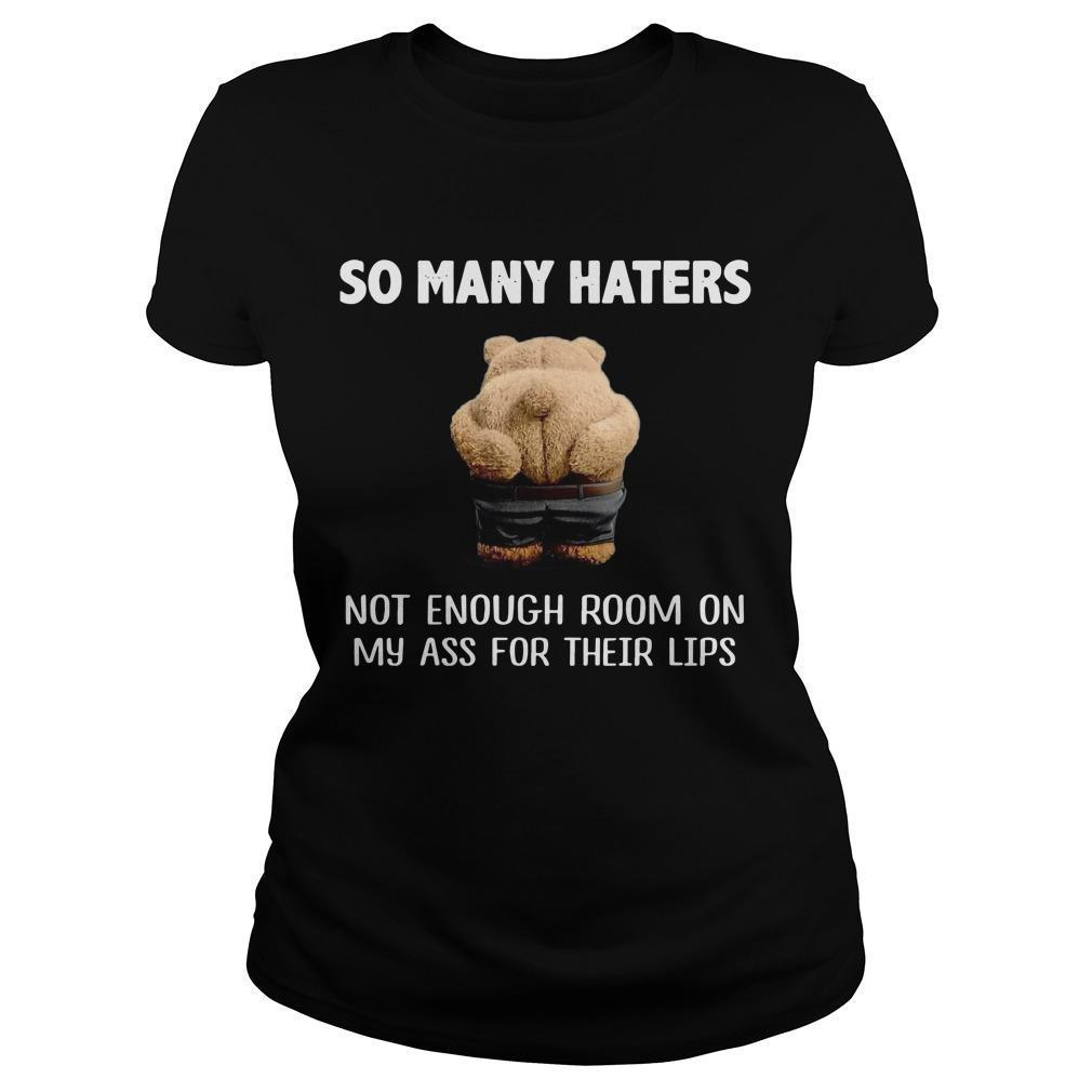 Teddy Bears So Many Haters Not Enough Room On My Ass For Their Lips Longsleeve