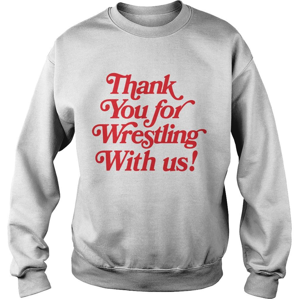 Thank You For Wrestling With Us Sweater