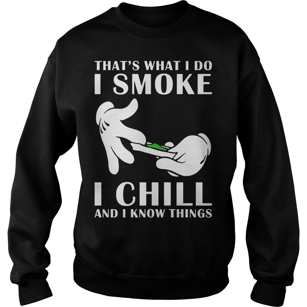 That's What I Do I Smoke I Chill And I Know Things Sweater