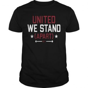 United We Stand Apart Shirt