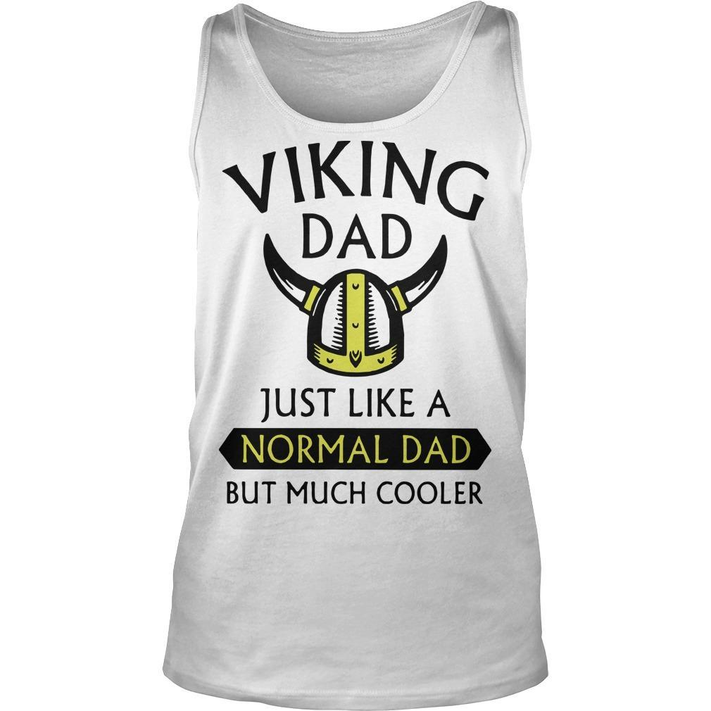 Viking Dad Just Like A Normal Dad But Much Cooler Tank Top