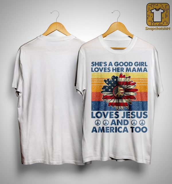 Vintage American Flag She's A Good Girl Loves Her Mama Loves Jesus America Shirt