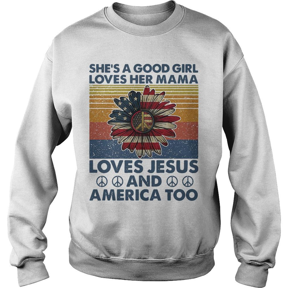 Vintage American Flag She's A Good Girl Loves Her Mama Loves Jesus America Sweater