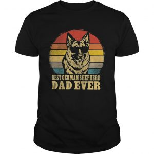 Vintage Best German Shepherd Dad Ever Shirt