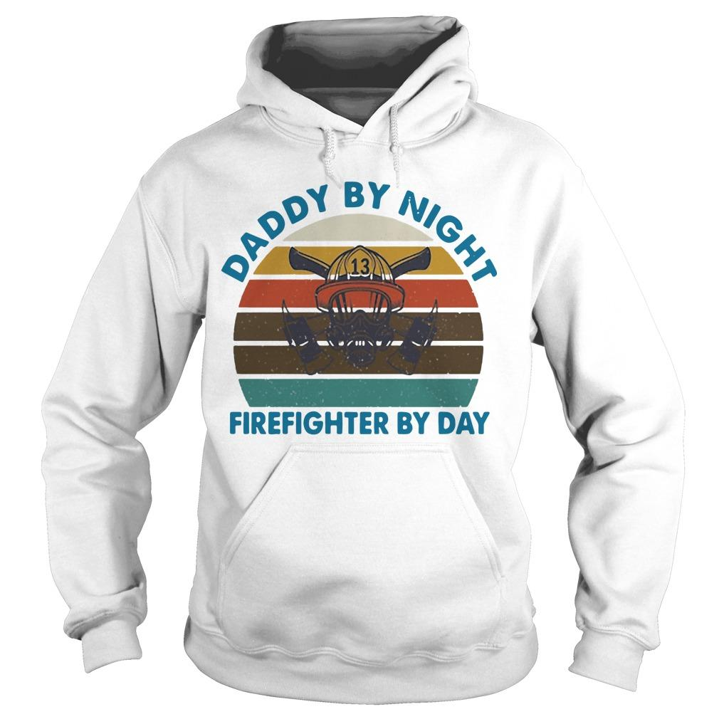Vintage Daddy By Night Firefighter By Day Hoodie