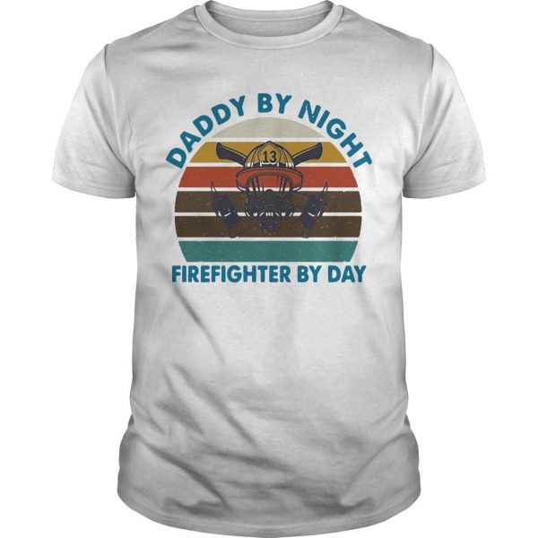 Vintage Daddy By Night Firefighter By Day Shirt