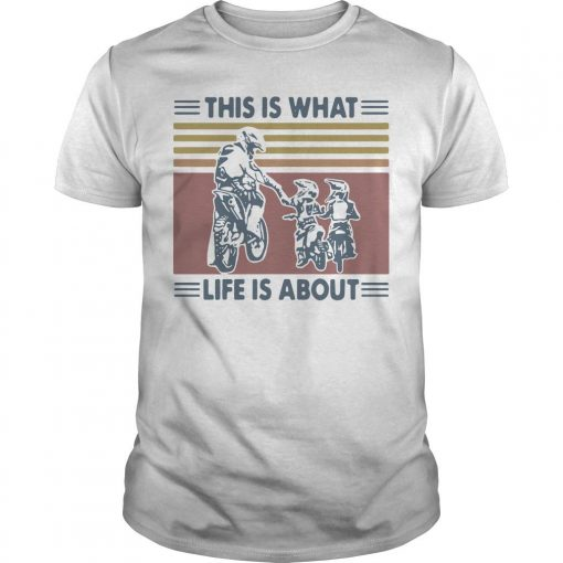 Vintage Father And Son Dirt Bike This Is What Life Is About Shirt