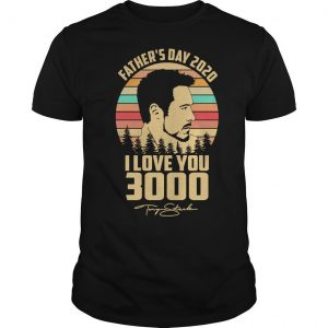 Vintage Father's Day 2020 I Love You 3000 Tony Stark Shirt