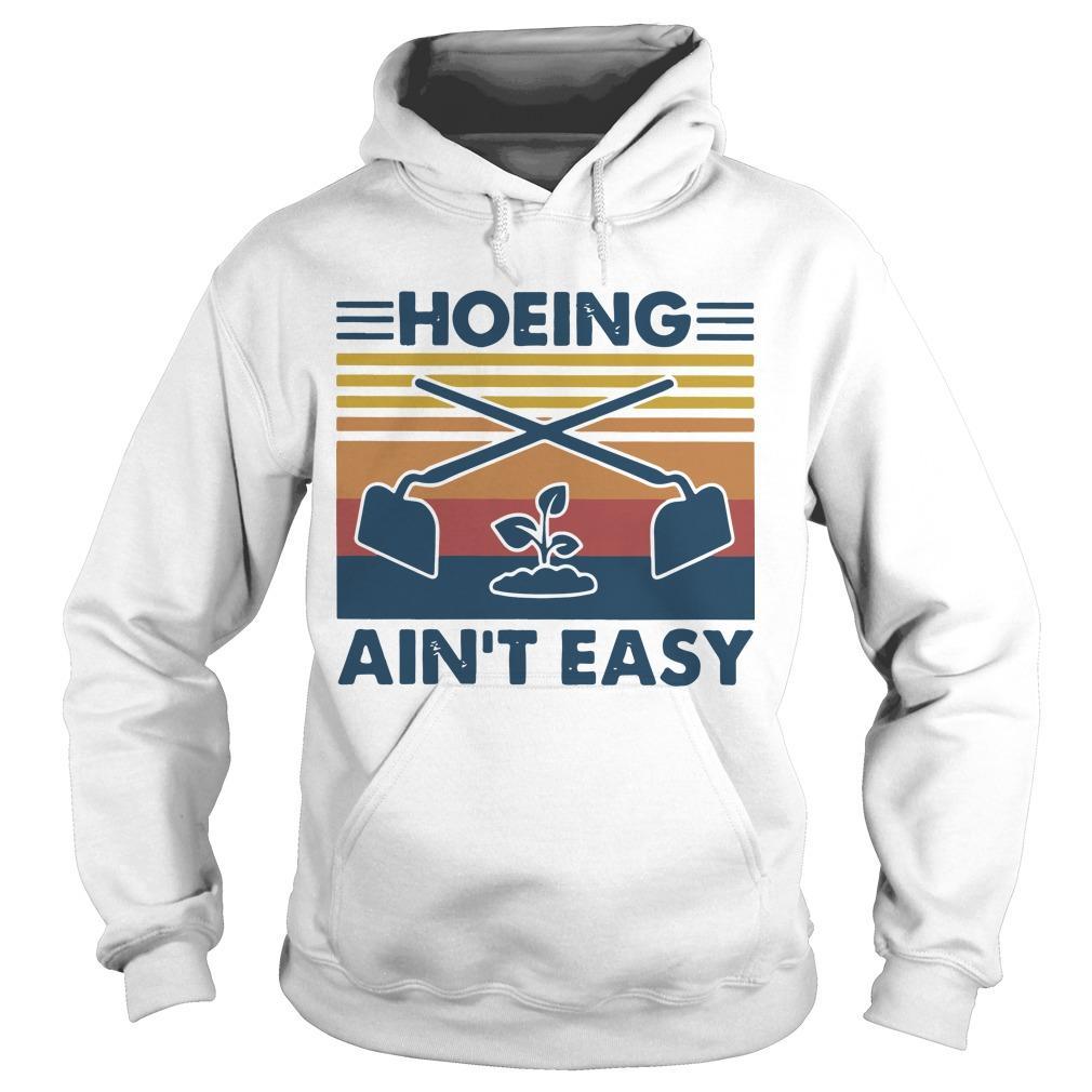 Vintage Gardening Hoeing Ain't Easy Hoodie