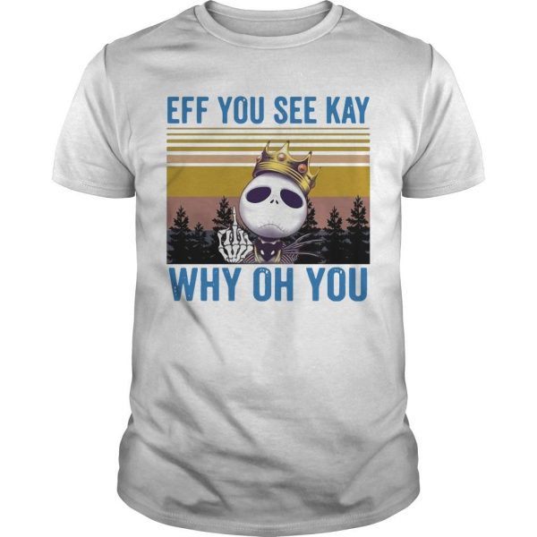 Vintage Jack Skellington Eff You See Kay Why Oh You Shirt
