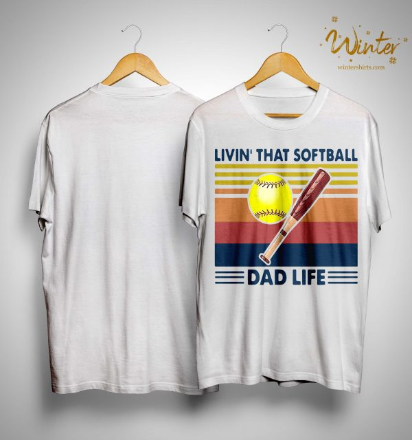 Vintage Livin' That Softball Dad Life Shirt