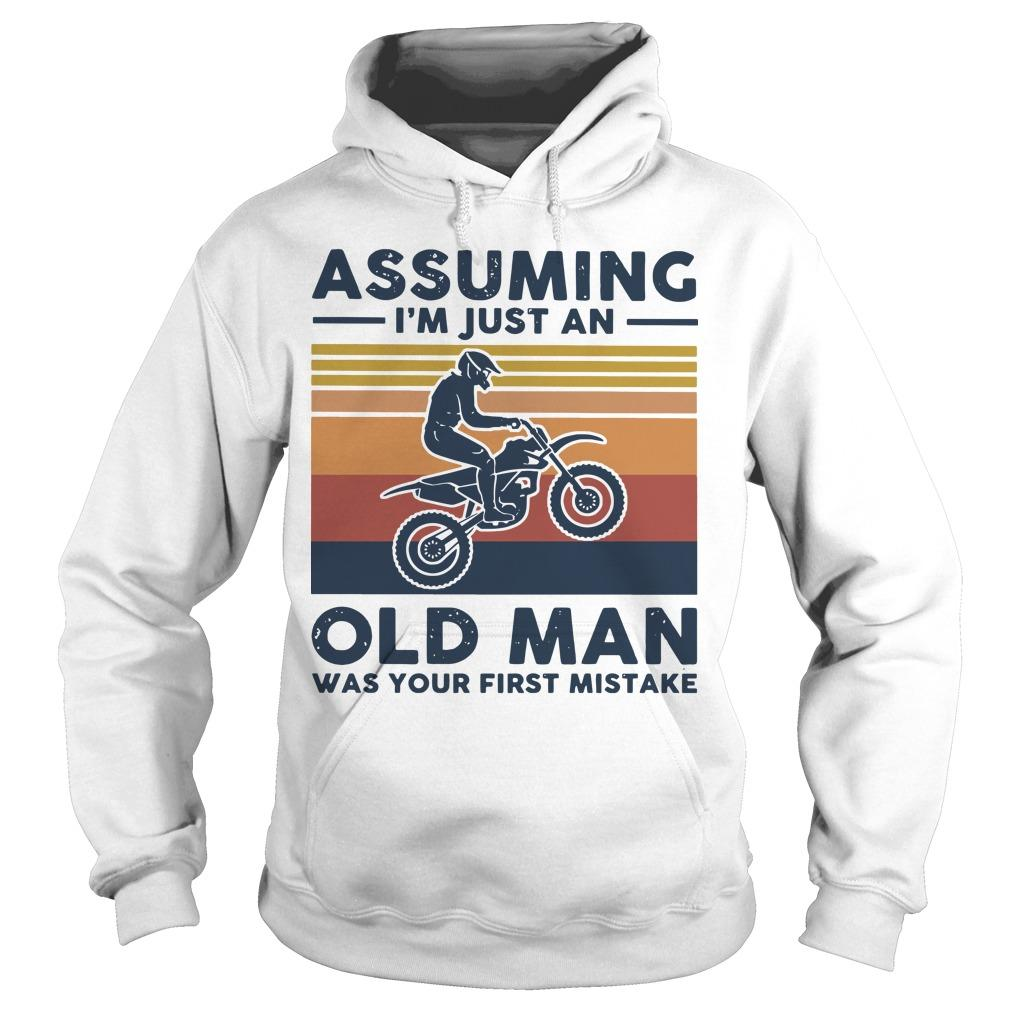 Vintage Motocross Assuming I'm Just An Old Man Was Your First Mistake Hoodie