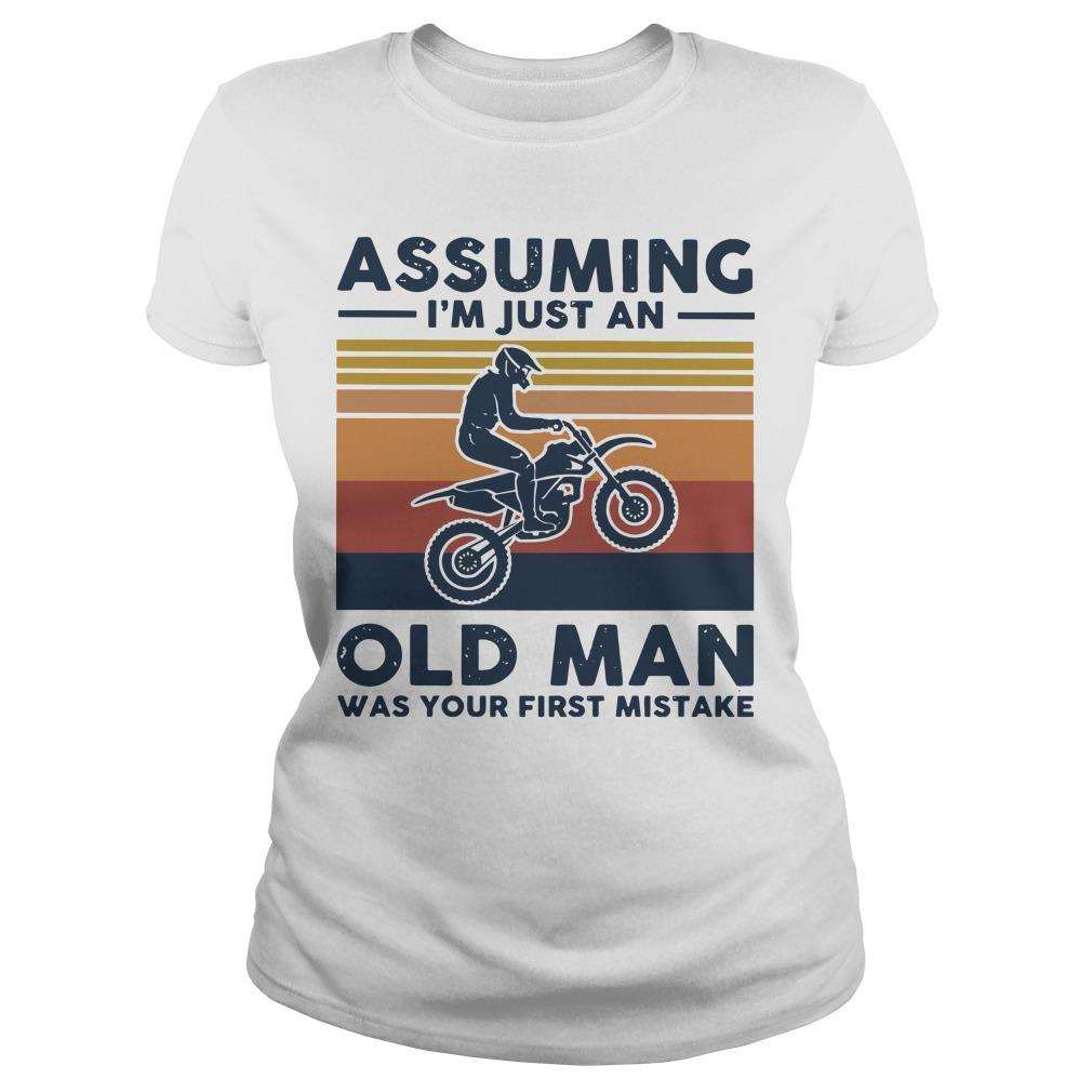 Vintage Motocross Assuming I'm Just An Old Man Was Your First Mistake Longsleeve