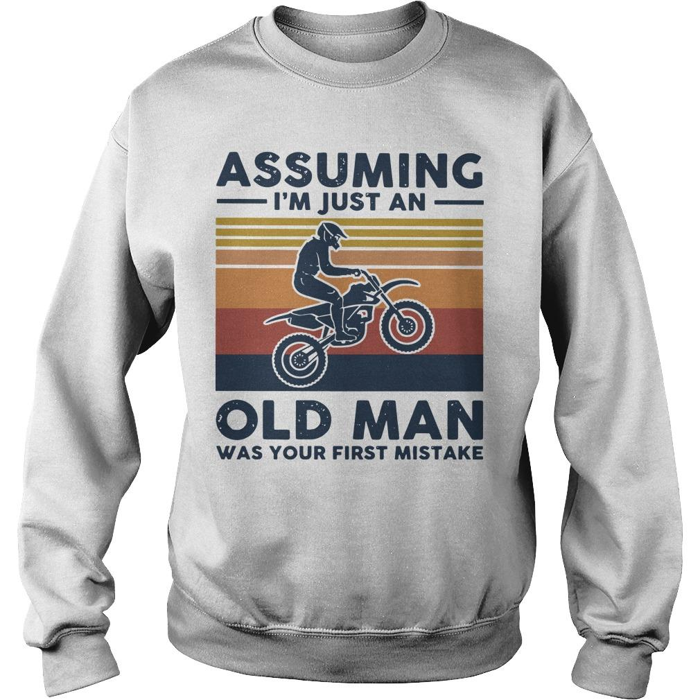 Vintage Motocross Assuming I'm Just An Old Man Was Your First Mistake Sweater