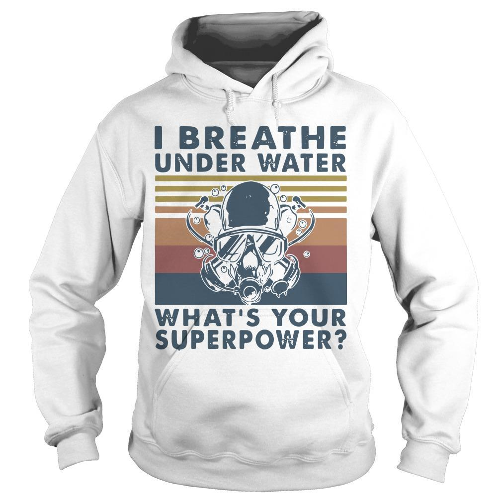Vintage Scuba Diving I Breathe Underwater What's Your Superpower Hoodie