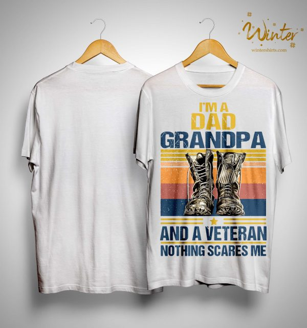 Vintage Shoes I'm A Dad Grandpa And A Veteran Nothing Scares Me Shirt