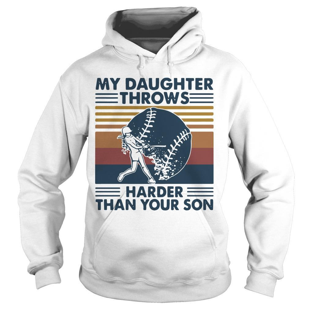 Vintage Softball My Daughter Throws Harder Than Your Son Hoodie