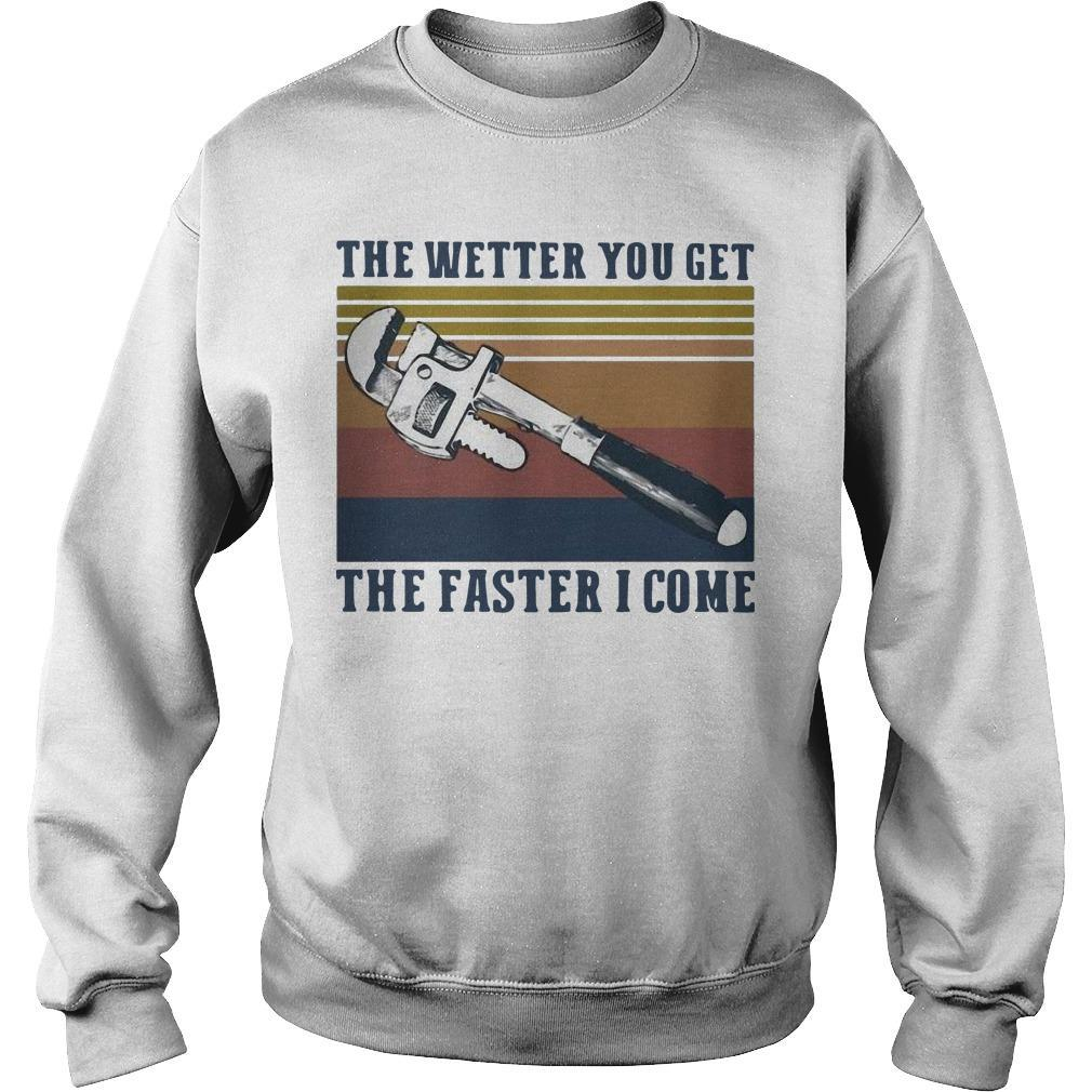 Vintage The Wetter You Get The Faster I Come Sweater