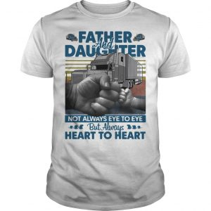 Vintage Trucker Father And Daughter Not Always Eye To Eye Heart To Heart Shirt