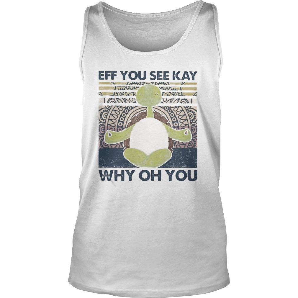Vintage Turtle Yoga Eff You See Kay Why Oh You Tank Top