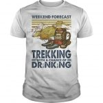 Vintage Weekend Forecast Trekking With A Chance Of Drinking Shirt
