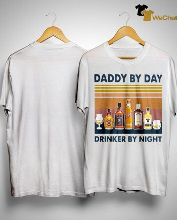 Vintage Wine Daddy By Day Drinker By Night Shirt