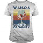 Vintage Winos Women In Need Of Sanity Shirt