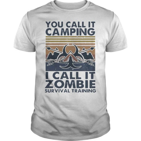 Vintage You Call It Camping I Call It Zombie Survival Training Shirt