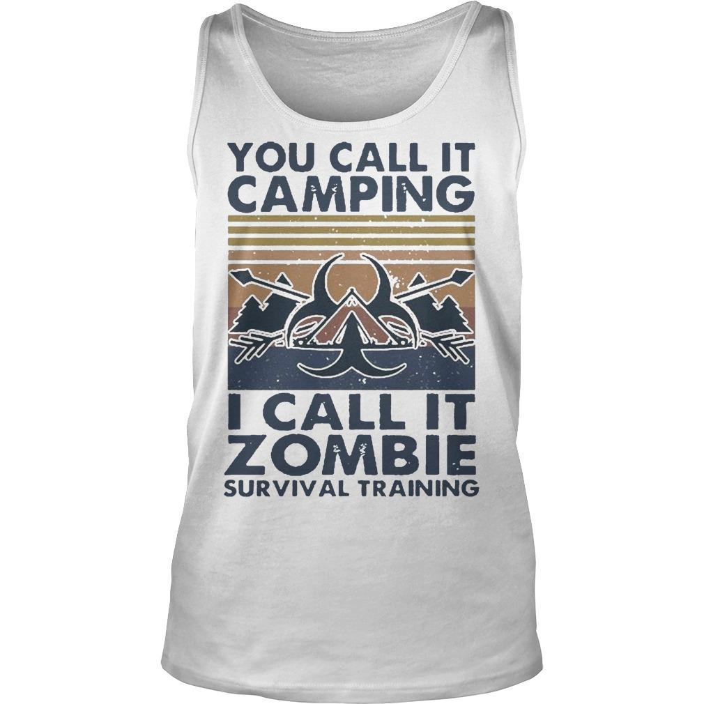 Vintage You Call It Camping I Call It Zombie Survival Training Tank Top