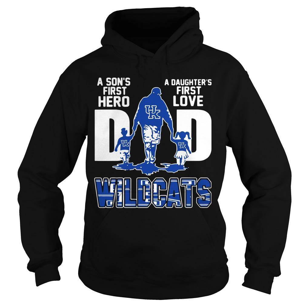 Wildcats Dad A Son's First Hero A Daughter's First Love Hoodie