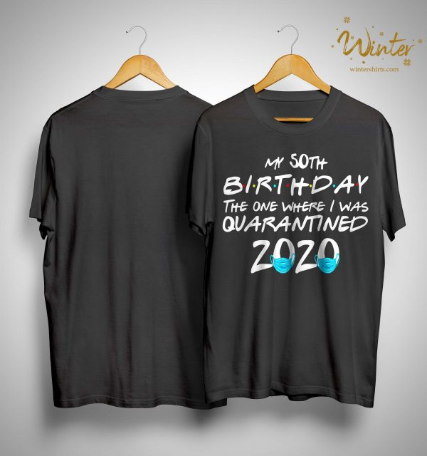 50th Birthday Quarantine T Shirt