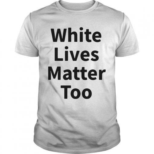 Abilene Black Man White Lives Matter Too Shirt