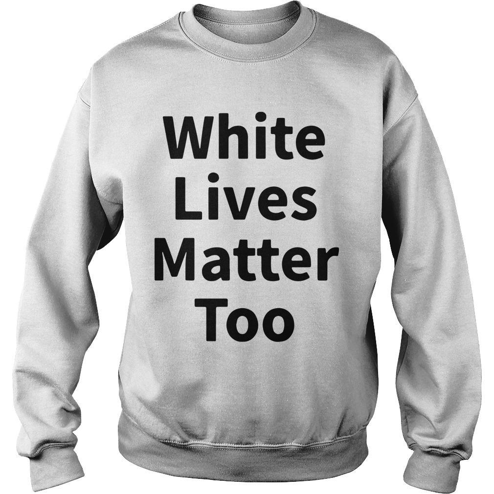 Abilene Black Man White Lives Matter Too Sweater