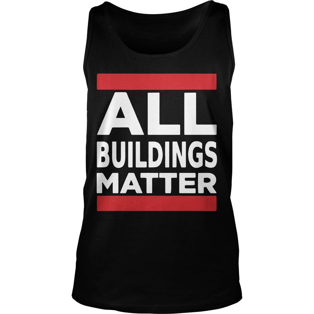 All Buildings Matter T Tank Top