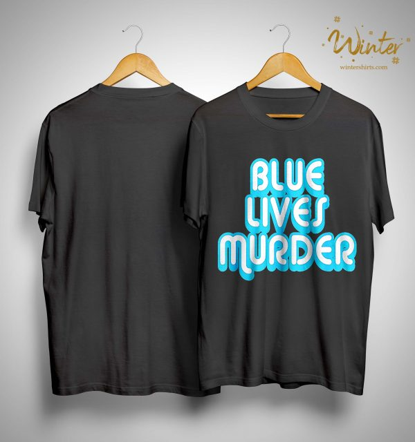 Amazon Blue Lives Murder Shirt