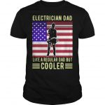 American Flag Electrician Dad Like A Regular Dad But Cooler Shirt