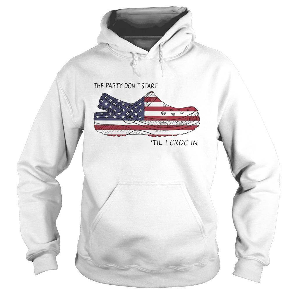 American Flag The Party Don't Start 'Til I Croc In Hoodie